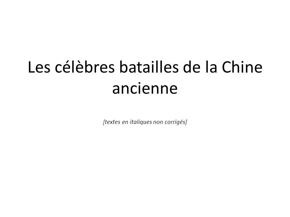 Les célèbres batailles de la Chine ancienne [textes en italiques non corrigés]